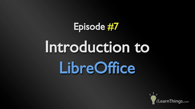 Episode 7: Introduction to LibreOffice