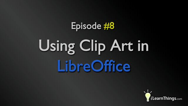 Episode 8: Using Clip Art in LibreOffice