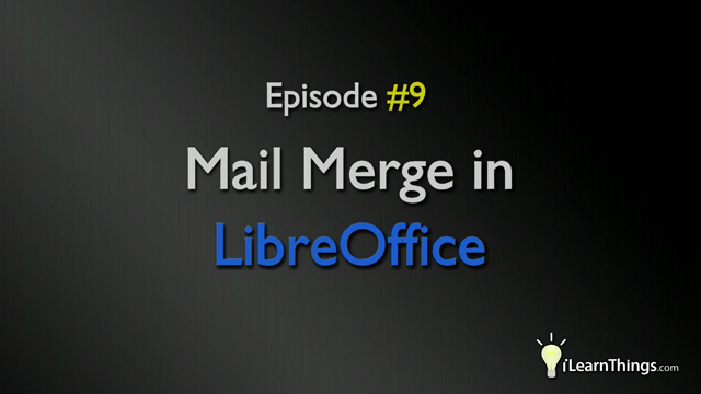Episode 9: Mail Merge in LibreOffice