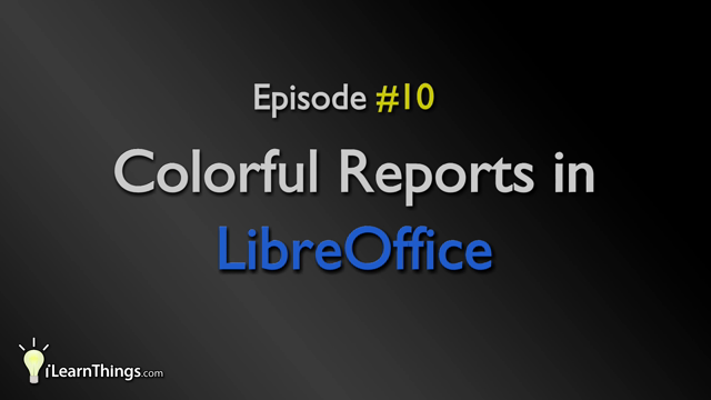 Episode 10: Colorful Reports in LibreOffice