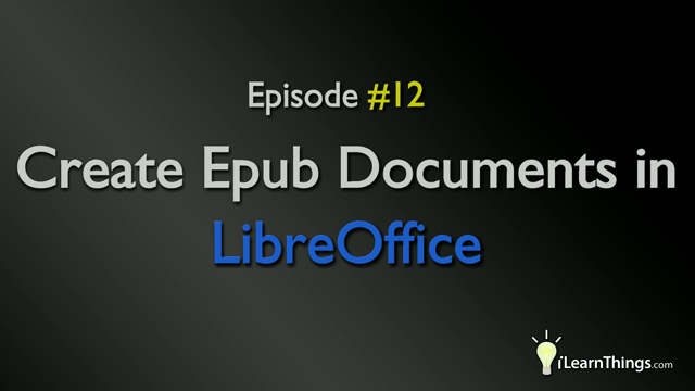 Episode 12: Create ePub Documents in LibreOffice
